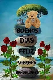 Buenos dias, feliz viernes ? - Flores, Ositos y Frases | Facebook