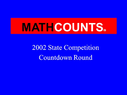 Mathcounts 2002 State Competition Countdown Round Ppt