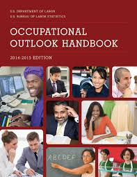 occupational outlook handbook bureau of labor occupational outlook handbook 2014 2015 bureau of labor statistics 9781598887143 com books