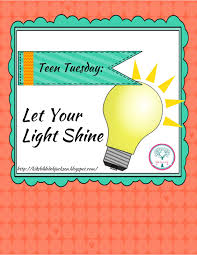 Let Your Light Shine Lds Primary Bible Fun For Kids Teen Tuesday Let Your Light Shine