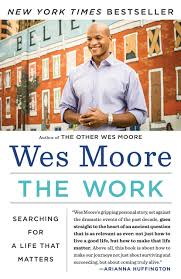 The Work: Searching for a Life That Matters: Amazon.fr: Moore, Wes: Livres  anglais et étrangers