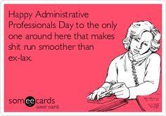 Admin Professionals Day Cards Administrative Professionals Day Ecard Google Search My Voice