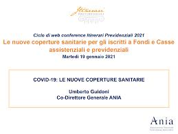 COVID-19: LE NUOVE COPERTURE SANITARIE Umberto Guidoni Co-Direttore  Generale ANIA