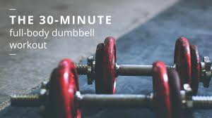 Total Body Gym Workout Chart Full Body Dumbbell Workout 30 Minute Routine