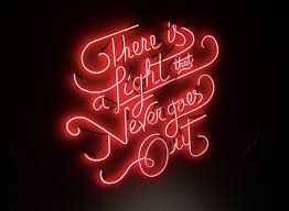 There Is A Light That Never Goes There Is A Light That Never Goes Out Teenage Dream Neon