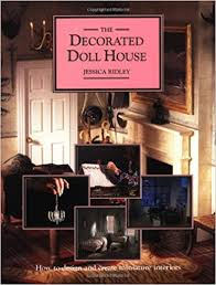 Decorated Design Delectable The Decorated Doll House How To Design And Create Miniature