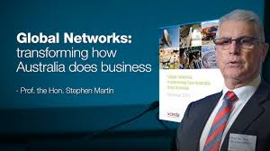 Stephen Martin Prof The Hon Stephen Martin Global Networks Transforming How Australia Does Business