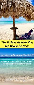 Beach Photo Albums Best Pool Beach Music 15 Best Full Albums One Girl Whole World