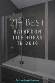 Best Bathroom Tile Designs 2019 15 Top Trends And Cheap In Bathroom Tile Ideas For 2019