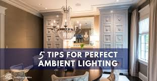 New home lighting Architectural Interior Tips For Your New Home Ewc Lighting Tips To Get Ambient Lighting Just Right Sandy Spring Builders