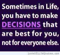 Decision Making Quotes Awesome Quotes About Decision Making In Love 48 Quotes