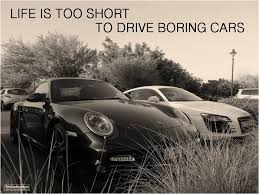 Life is too short to drive boring cars | Quotes | Pinterest | Cars ... via Relatably.com