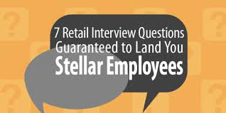 Retail Job Interview Tips 7 Retail Interview Questions Guaranteed To Land You Stellar