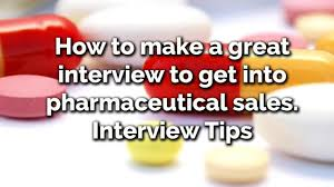 How To Get Into Pharmaceutical Sales How To Make A Great Interview To Get Into Pharmaceutical Sales Interview Tips