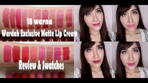 18 warna wardah exclusive matte lipcream review swatches