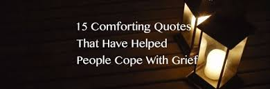 Comforting Quotes Custom 48 Quotes To Help Cope With Grief The Mighty