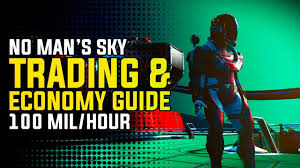 Economy Chart No Man S Sky No Mans Sky Next Trading Economy Guide 100 Million Units Hour Using Trade Routes