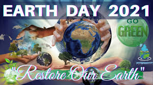International EARTH Day   Restore Our Earth   World Earth Day 2021 -  Importance of Earth Day - YouTube
