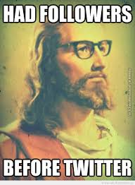 Funny Jesus Quotes Awesome The Original Hipstertweeter Very Funny Pics