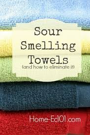 Why Do Towels And Washcloths Smell Sour And How Do I Get Rid Of That Simple Sour Smell In Bathroom