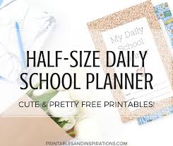 Planner Printables For Students Free Half Size Daily School Planner For 2019 2020