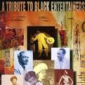 Tribute to Black Entertainers