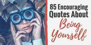 Quotes About Interesting 48 Encouraging Quotes About Being Yourself Be Happy With Yourself