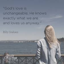 God's Love Quotes Impressive Gods Love Is Unchangeable Quote From Billy Graham Cove Words Of