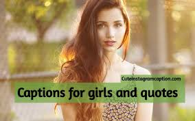 160 Captions For Girls Girls Quotes Selfies Captions