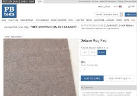 pb teen s pad was 99 with a 25 delivery surcharge that was better but the seed was planted what would the rug pad go for on other pb sites