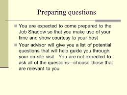 Questions To Ask At Job Shadow Planning For Your Job Shadow Ppt Download