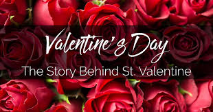 Valentine's Day History The Story Behind St Valentine Best Valentine Day