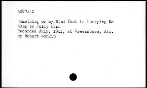 Something on my mind that is worrying me | Library of Congress
