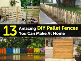Diy Fence 13 Amazing Diy Pallet Fences You Can Make At Home