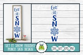 Use by itself or copy and mirror it. Let It Snow Porch Sign Design Graphic By Funkyfrogcreativedesigns Creative Fabrica