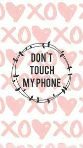 We hope you enjoy our growing collection of hd images to use as a background or home screen for please contact us if you want to publish a don't touch my laptop wallpaper on our site. Phone On We Heart It Dont Touch My Phone Wallpapers Iphone Wallpaper Girly Iphone Wallpaper