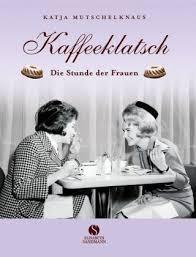 Kaffee Klatsch Kaffee Tante In 2019 Kaffeeklatsch Kaffee Und