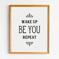 Quote Art Interesting Wake Up Be You Repeat Printable Wall Art To Inspire And Motivate