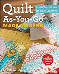 Quilt As-You-Go Made Modern: Fresh Techniques for Busy Quilters ... & Quilt As-You-Go Made Modern: Fresh Techniques for Busy Quilters: Jera  Brandvig: 8601420428560: Amazon.com: Books Adamdwight.com