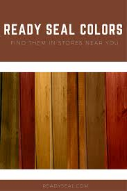 Find A Store With Ready Seal Stain And Sealer In 2019