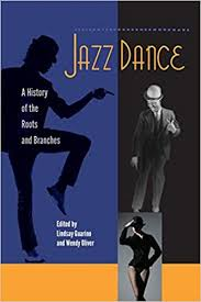 Jazz Dance: A History of the Roots and Branches: Guarino, Lindsay, Oliver,  Wendy: 9780813061290: Amazon.com: Books