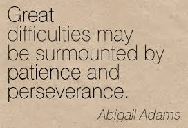Abigail Adams Quotes Mesmerizing Great Difficulties May Be Surmounted By Patience And Perseverance