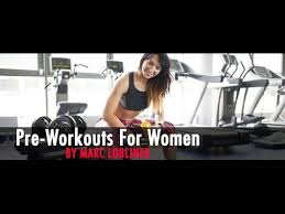what is the best pre workout for women tiger fitness