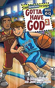 Gotta Have God Boys Devotional Vol 3 -- Ages 10-12: Michael Brewer, Janet  Brewer, RoseKidz, Dave Carleson, Brie Spangler: 9781584110989: Amazon.com:  Books