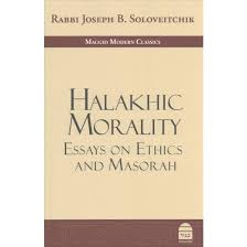 halakhic morality essays on ethics and masorah hardcover halakhic morality essays on ethics and masorah hardcover rabbi joseph b soloveitchik