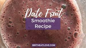 I'm currently in week 11 and oh, and tropical smoothie blueberry and banana smoothie. Pregnancy Date Smoothie For Labor Birth Eat Love