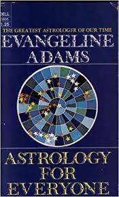 Astrology for everyone: What it is and how it works: Adams, Evangeline Smith:  Amazon.com: Books