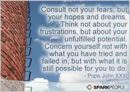 Inspirational Quotes About Hopes And Dreams Best Of Consult Not Your Fears But Your Hopes And Dreams Think No