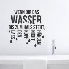 Wandtattoo Spruch Wenn Dir Das Wasser Bis Zum Hals Steht