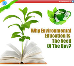 why environmental education is the needed my  importance of environment awareness